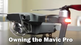 Owning the DJI Mavic Pro - Helpful Insights