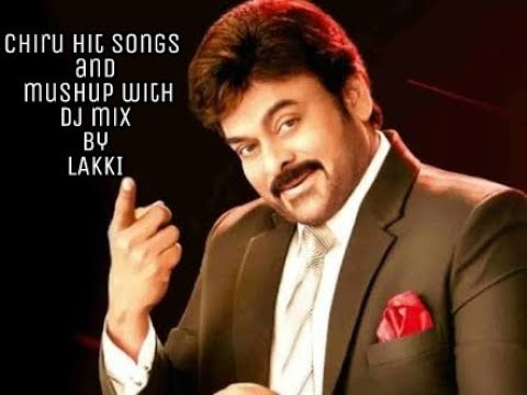 #DJLAKKI MEGASTAR CHIRANJEEVI POPULAR SONGS  DJ MIX AND MASHUPS