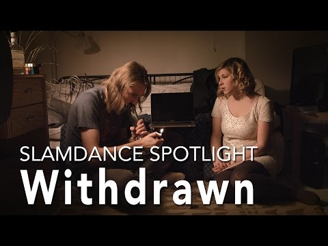 Slamdance Spotlight  WITHDRAWN