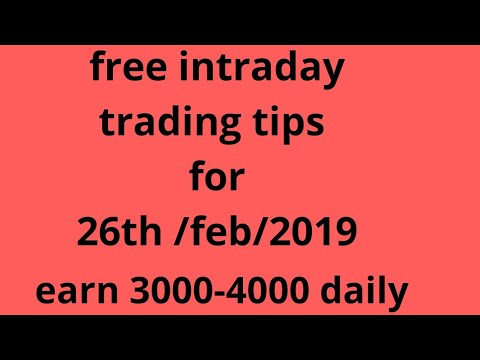 Share market | best intraday trading tips/calls for tomorrow, 26 february 2019 #