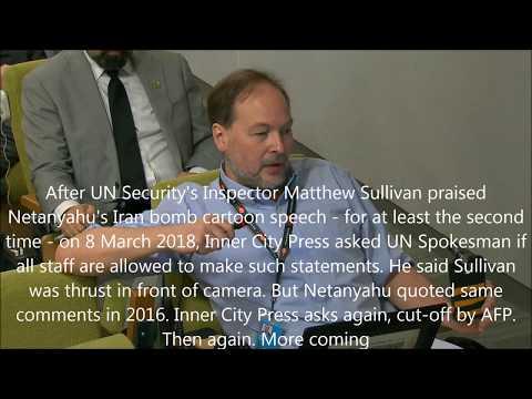 At UN, Inspector Sullivan Praised Netanyahu's Iran Bomb Cartoon Twice, UN Claims UNaware 2016