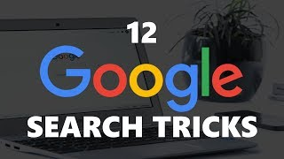 12 Cool Google Search Tricks You Should Be Using!