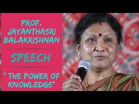 The power of knowledge : Prof Jayanthasri Balakrishnan SPEECH   HD