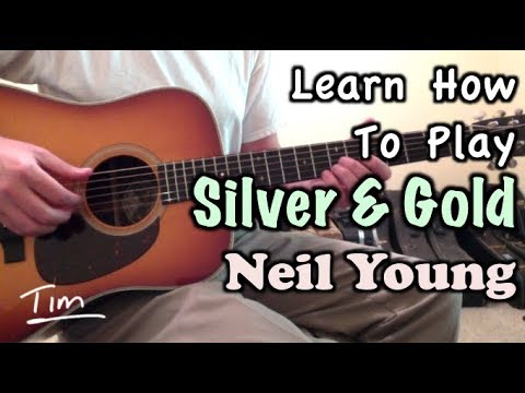 Neil Young Silver & Gold Guitar Lesson, Chords, and Tutorial