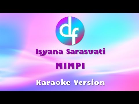 Isyana Sarasvati - Mimpi (Karaoke/Lirik/Instrumental)