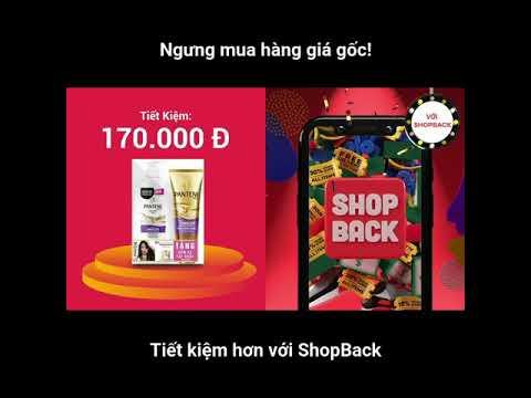 Tiết Kiệm Hơn Khi Mua Sắm Online cùng ShopBack