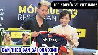 Lee Nguyễn bỏ ngỏ khả năng về Việt Nam, quảng cáo món ăn quê hương tại TP. HCM