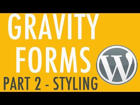 How to Style Gravity Forms - Gravity Forms Part 2