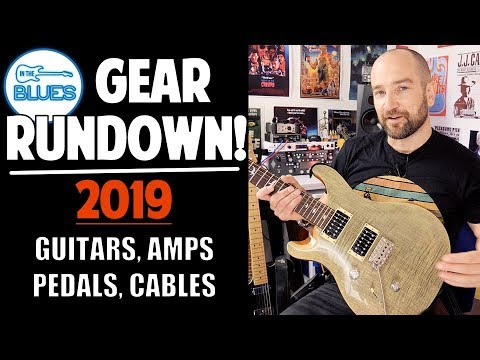 Rig \u0026 Gear Rundown 2019 - Guitars, Amplifiers, Pedals and more