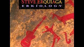 Steve Erquiaga - Erkiology
