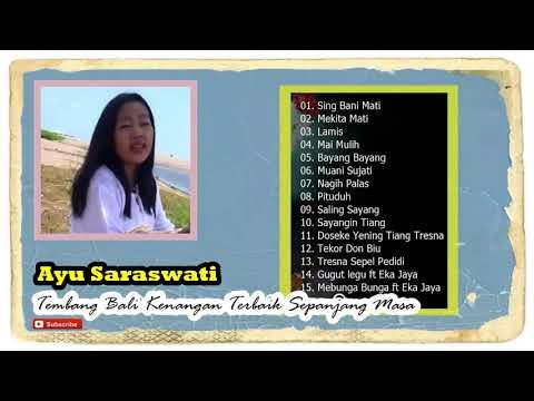 Ayu Saraswati Tembang Bali Kenangan Terbaik Sepanjang Masa
