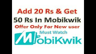 Add Money Offer Add 20 Rs And Get 50 Rs In Mobikwik Wallet Offer Valid For Only New User