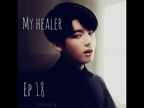 [BTS]Jungkook Ff~My Healer-ep 18 [THE END]