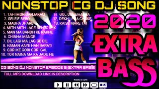 Cg song dj nonstop episode 5 [extra bass] | chhattisgarhi music