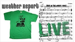 Weather Report - Man in Green Shirt - Live