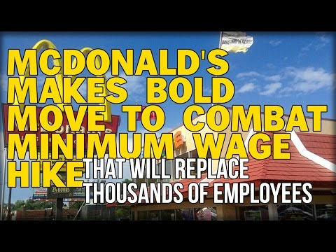 MCDONALD'S MAKES BOLD MOVE TO COMBAT MINIMUM WAGE HIKE THAT WILL REPLACE THOUSANDS OF EMPLOYEES