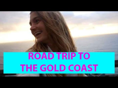 ROAD TRIP TO THE GOLD COAST!