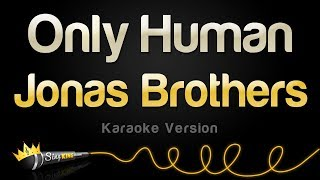 Jonas Brothers - Only Human (Karaoke Version)