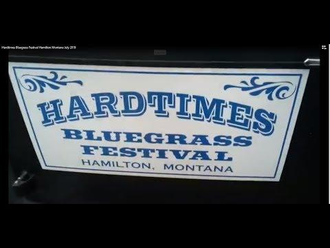 Hardtimes Bluegrass Festival Hamilton Montana July 2019