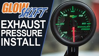 GlowShift | How To Install An Exhaust Pressure Gauge(This video will help walk you through the process of installing a GlowShift Exhaust Pressure Gauge to your vehicle. GlowShift's Tinted 7 Color Exhaust Pressure ..., 2016-07-08T19:14:35.000Z)