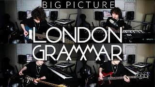London Grammar - Big Picture // Cover By Tom LJ White