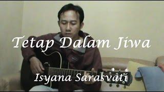 Isyana Sarasvati - Tetap Dalam Jiwa (Gitar Fingerstyle Cover) + Kunci Gitar