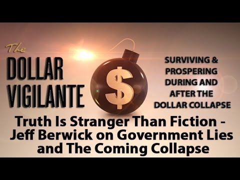 Truth Is Stranger Than Fiction - Jeff Berwick on Government Lies and The Coming Collapse