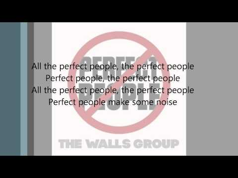 The Walls Group - Perfect People (Lyrics)