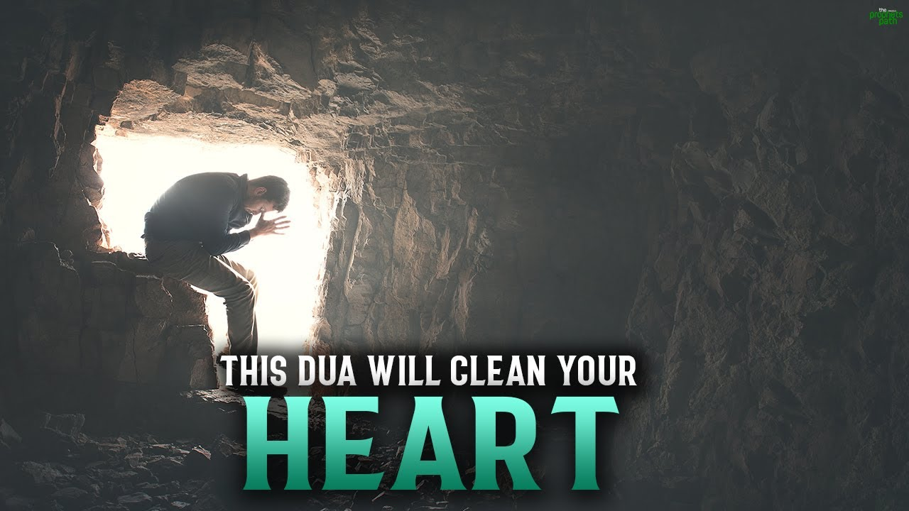 THIS DUA WILL CLEAN YOUR HEART