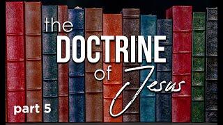 The Doctrine of Jesus Pt.5 | 10-17-21 | 10:30am