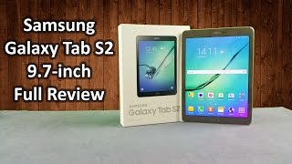 Samsung Galaxy Tab S2 9.7 Inch Unboxing & Full Review