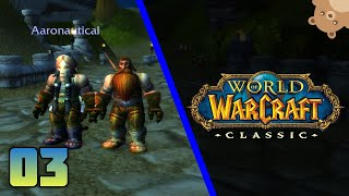 GETTING WTFOMGPWN'D BY THE HORDE... (World of Warcraft: Classic - Part 03)