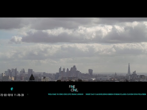 New: Live London Cam: Night Day London Live City Panoramic London Live™ Fine Cine™ ©2018