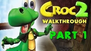 [Walkthrough] - Croc 2 - Part #1 -- CROC TO THE RESCUE