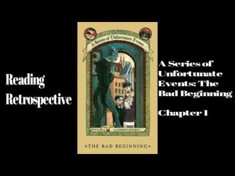 A Series of Unfortunate Events: The Bad Beginning: Chapter 1 (Retrospective)