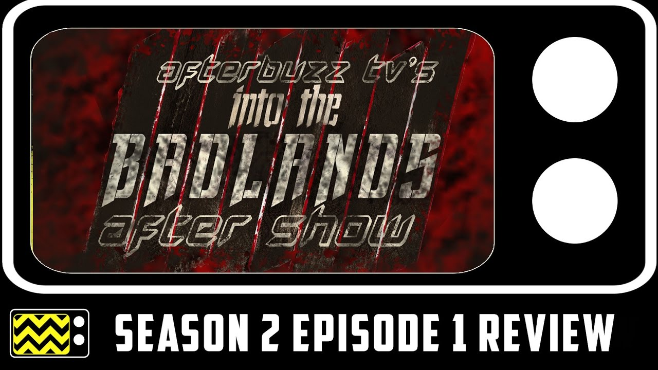 Into The Badlands Season 2 Episode 1 Review & After Show | AfterBuzz TV