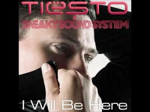 Tiesto & Sneaky Sound System  I Will Be Here Wolfgang Gartner Dub Remix