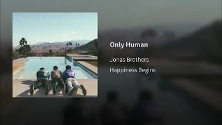 03. Only Human - Jonas Brothers | Album: Happiness Begins (Audio Official)