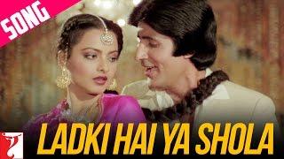 Ladki Hai Ya Shola  - Song - Silsila