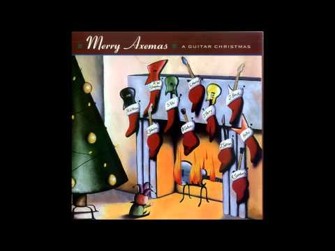 The First Nowell - Eric Johnson [Merry Axemas: A Guitar Christmas] (1998)
