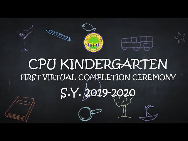 CPU KINDERGARTEN VIRTUAL COMPLETION CEREMONY 2020