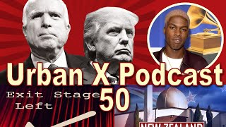 Urban X Podcast 050: Exit Stage Left, New Zealand attack, Trump v McCain, Daniel Caesar