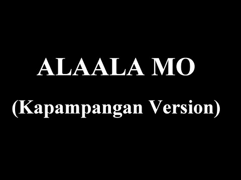ALAALA MO (Kapampangan Version) - White Lies