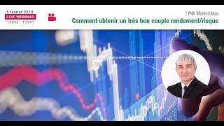 Webinaire LYNX avec Philippe LHERMIE : Comment obtenir un très bon couple Rendement/Risque