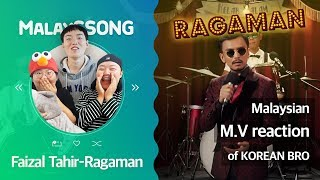 """Faizal Tahir_Ragaman""_Malaysian M.V reaction of KOREAN BRO | MalaySSong EP22"