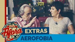 Vídeo - Viagem de Carro (Extras – Aerofobia)