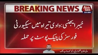 Terrorists attack security check post in Tirah vally