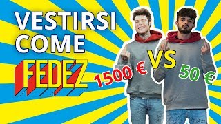 1500 VS 50 VESTIRSI COME FEDEZ CHALLENGE