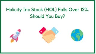 Holicity Inc Stock (HOL) Falls Over 12%. Should You Buy?