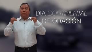 Dia Continental de Oración 2016, saludo del Pastor Parrish Jácome